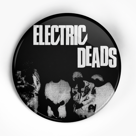 "Electric Deads ""S/T EP"" (1"", 1.25"", or 2.25"") Pin"