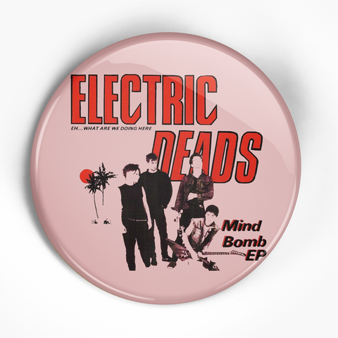 "Electric Deads ""Mind Bomb"" (1"", 1.25"", or 2.25"") Pin"
