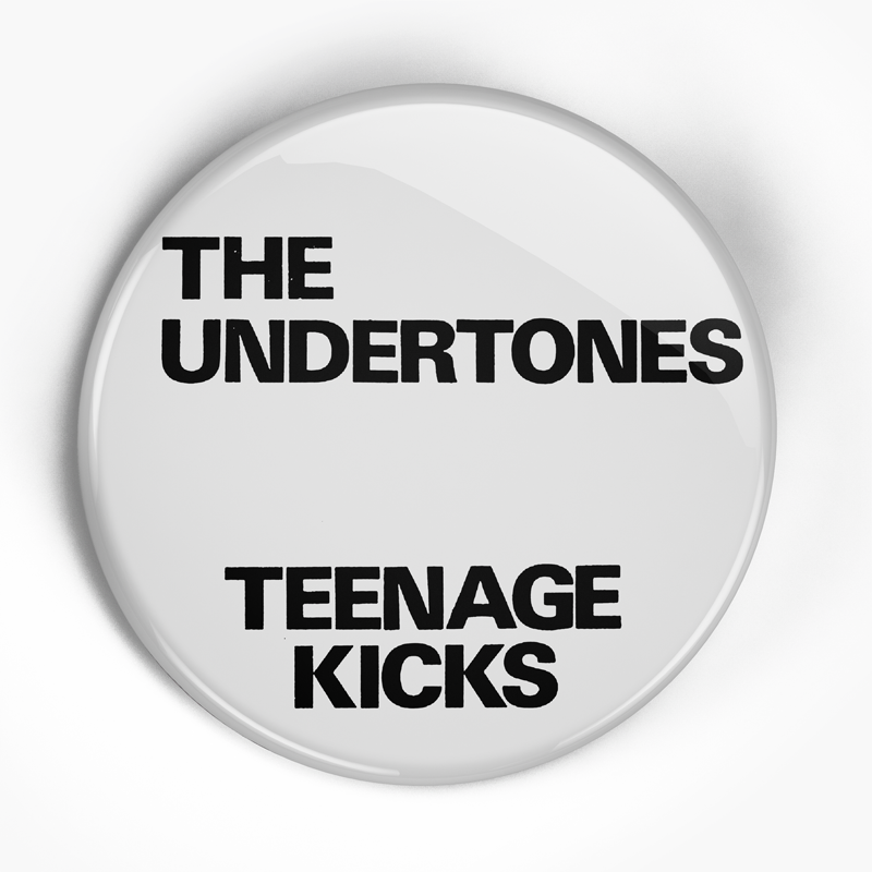 "Undertones ""Teenage Kicks"" (1"", 1.25"", or 2.25"") Pin"