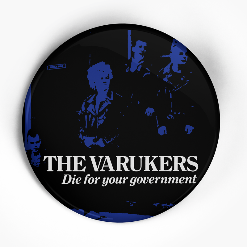 "Varukers ""Die for Your Government"" (1"", 1.25"", or 2.25"") Pin"