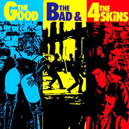 "4 SKINS ""THE GOOD, THE BAD, AND THE 4 SKINS"" LP"