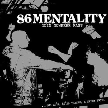 "86 MENTALITY ""Goin Nowhere Fast"" CD"