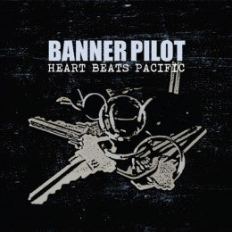 "BANNER PILOT ""Heart Beats Pacific"" LP"
