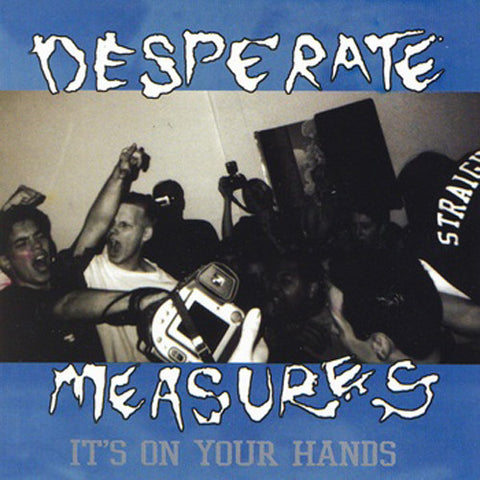 "DESPERATE MEASURES - ""IT'S ON YOUR HANDS"" CD"