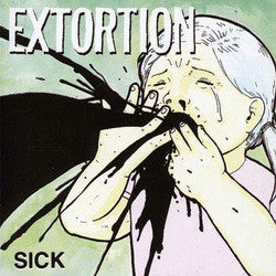 "EXTORTION ""Sick"" LP"