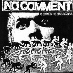 "NO COMMENT ""Common Senseless"" 7"""