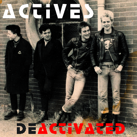 "ACTIVES ""Deactivated"" LP"