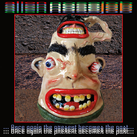 "ALIEN NOSE JOB ""Once Again The Present Becomes The Past"" LP"