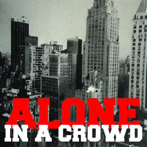 "ALONE IN A CROWD ""S/T"" 7"""