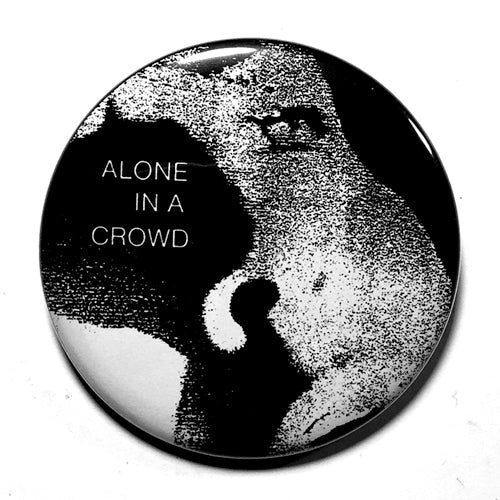 "Alone in a Crowd ""EP"" (1"", 1.25"", or 2.25"") Pin"