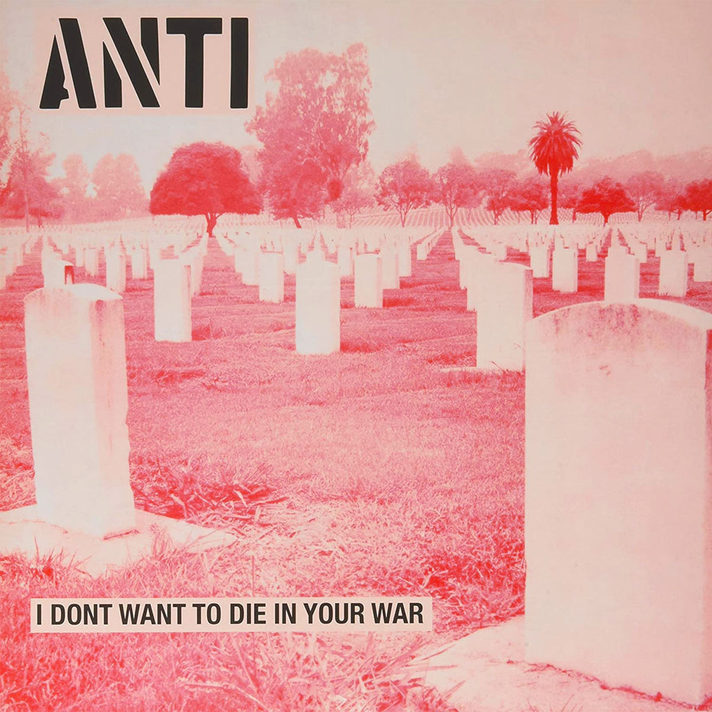 "ANTI ""I Don't Want to Die in Your War"" LP"