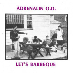 "ADRENALIN O.D. ""Let's Barbeque"" 7"""