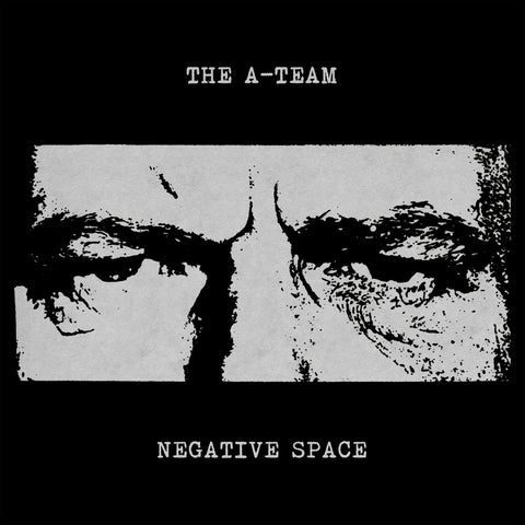 "A-TEAM, THE ""Negative Space"" 7"""