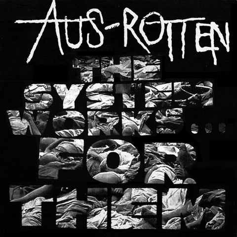 "AUS ROTTEN ""The System Works for Them"" LP"