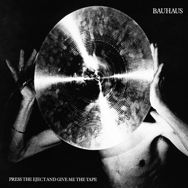 "BAUHAUS ""Press the Eject and Give Me the Tape"" LP"