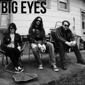 "BIG EYES ""Hard Life"" LP"