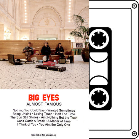 "BIG EYES ""Almost Famous"" Tape"