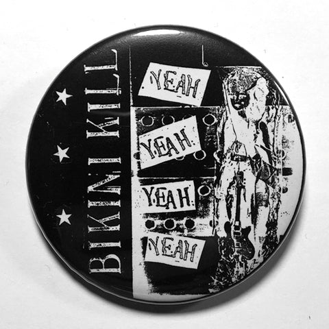 "Bikini Kill ""Yeah Yeah Yeah Yeah"" (1"", 1.25"", or 2.25"") Pin"