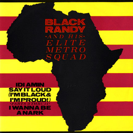 "BLACK RANDY AND HIS ELITE METRO SQUAD ""Idi Amin"" 7"""