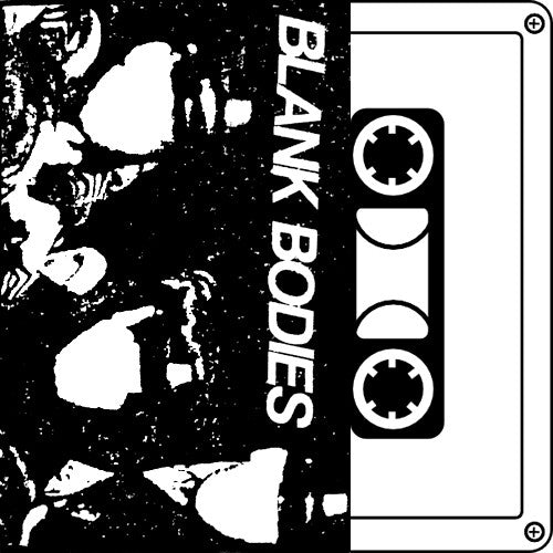 BLANK BODIES Demo Tape