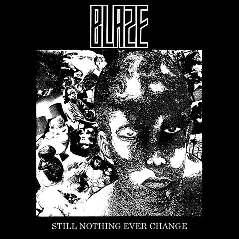 "BLAZE ""Still Nothing Ever Change"" LP"