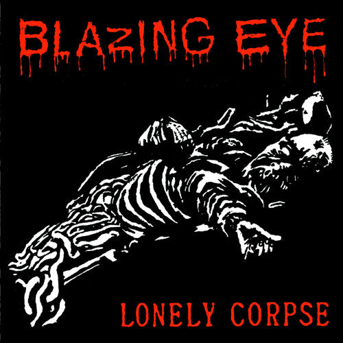 "BLAZING EYE ""Lonely Corpse"" 7"""