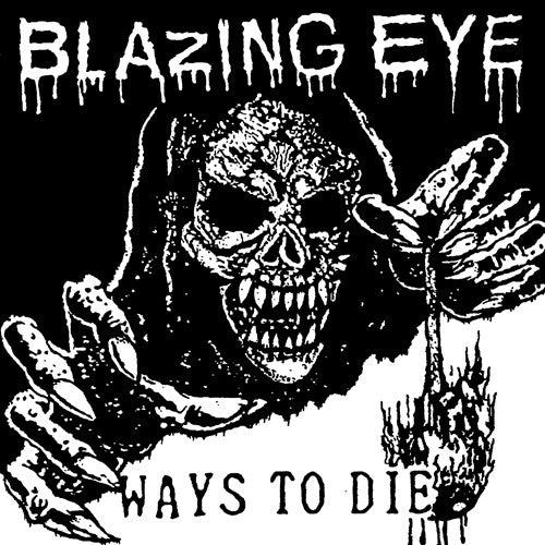 "BLAZING EYE ""Ways to Die"" 7"""
