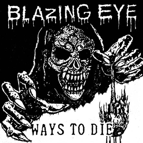 "BLAZING EYE ""Ways to Die (UK Press)"" 7"""