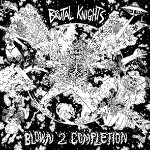 "BRUTAL KNIGHTS ""Blown 2 Completion"" LP"