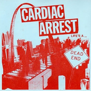"CARDIAC ARREST ""Life's a ... Dead End"" 7"""