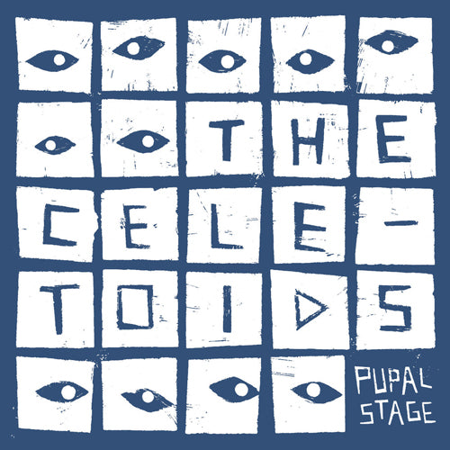 "CELETOIDS, THE ""Pupal Stage"" LP"