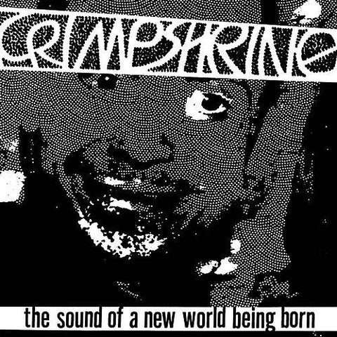 "CRIMPSHRINE ""The Sound of a New World Being Born"" LP"