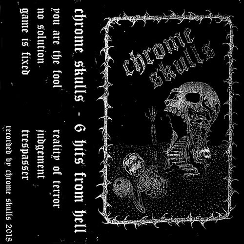 "CHROME SKULLS ""6 Hits From Hell"" Tape"