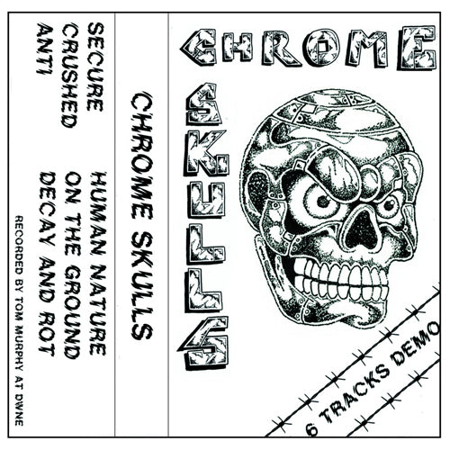 "CHROME SKULLS ""6 Tracks Demo"" Tape"