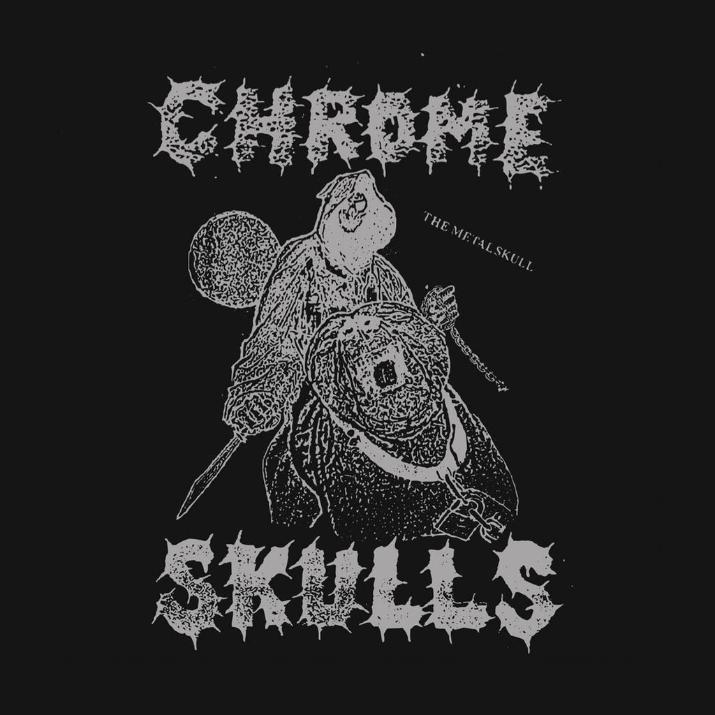 "CHROME SKULLS ""The Metal Skull"" 7"""