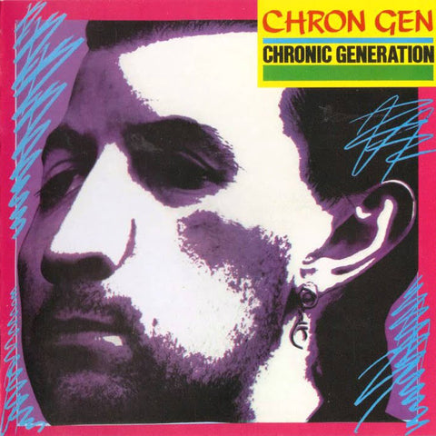 "CHRON GEN ""Chronic Generation"" LP"