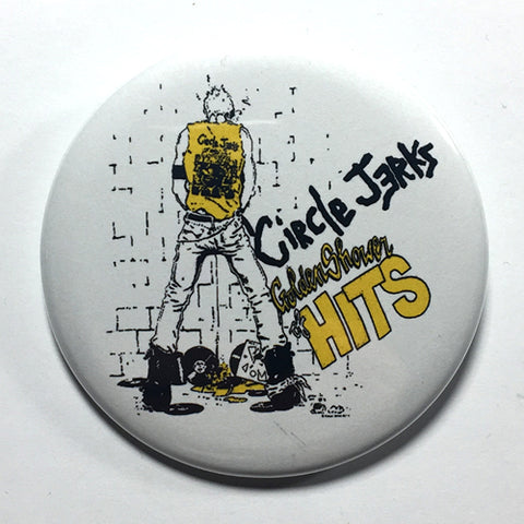 "Circle Jerks ""Golden Shower of Hits"" (1"", 1.25"", or 2.25"") Pin"