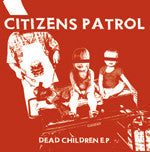 "CITIZENS PATROL ""Dead Children"" 7"""