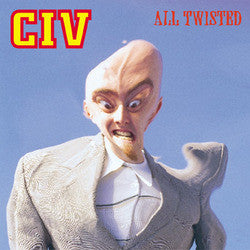 "CIV ""ALL TWISTED"" 7"""