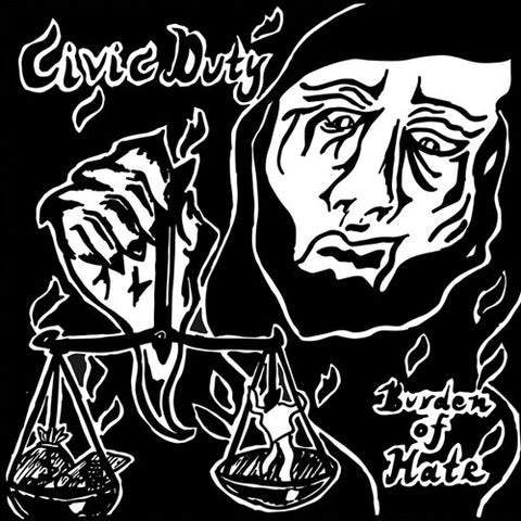 "CIVIC DUTY ""Burden of Hate"" 7"""