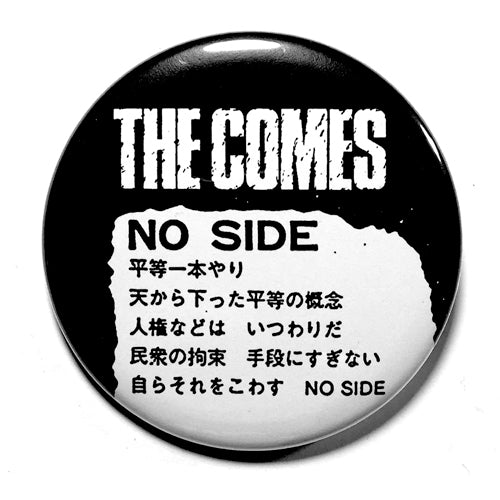 "The Comes ""No Side Lyrics"" (1"", 1.25"", or 2.25"") Pin"