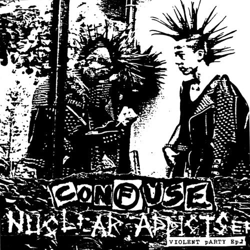 "CONFUSE ""Nuclear Addicts"" 7"""