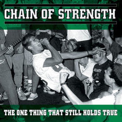 "CHAIN OF STRENGTH ""The One Thing That Still Holds True"" LP"