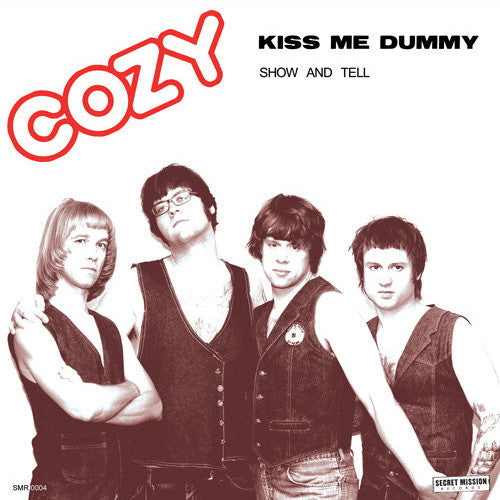 "COZY ""Kiss Me Dummy"" 7"""