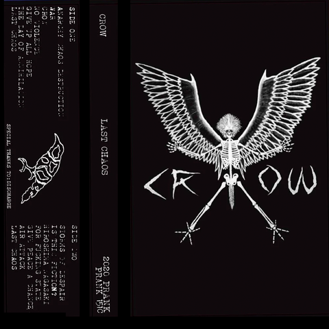 "CROW ""Last Chaos"" Tape"