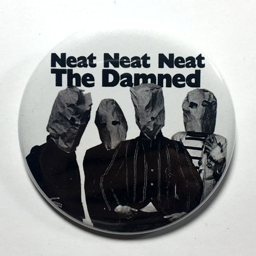 "Damned ""Neat Neat Neat"" (1"", 1.25"", or 2.25"") Pin"