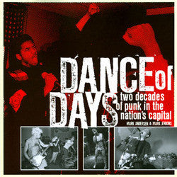 """Dance of Days: Two Decades of Punk in the Nation's Capital"" Book"