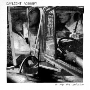 "DAYLIGHT ROBBERY  ""THROUGH THE CONFUSION"" LP"