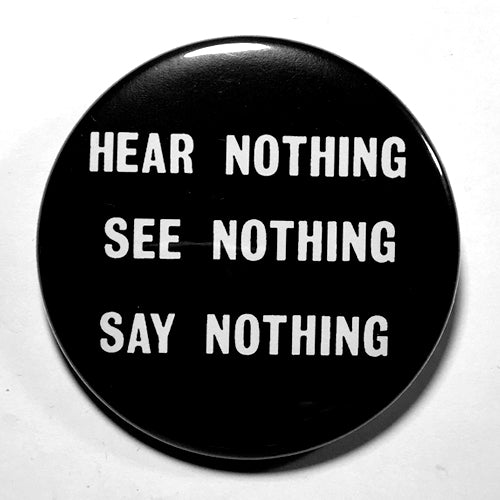 "Discharge ""Hear Nothing"" (1"", 1.25"", or 2.25"") Pin"