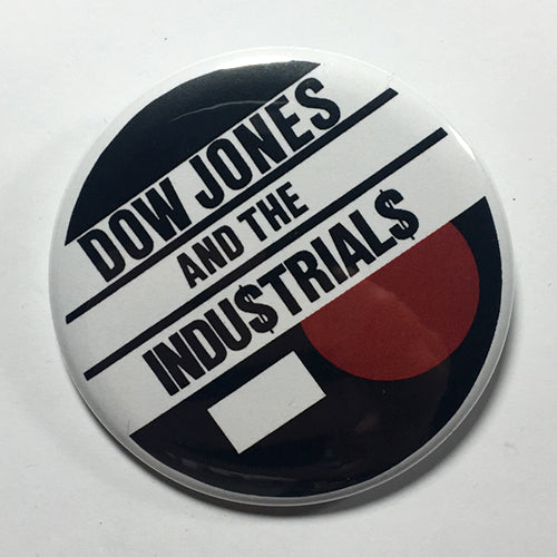 "Dow Jones and the Industrials (1"", 1.25"", or 2.25"") Pin"